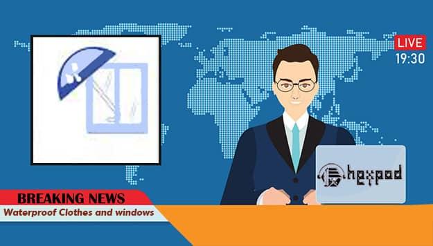 اخبار انگلیسی - Breaking English News - Waterproof Clothes and windows