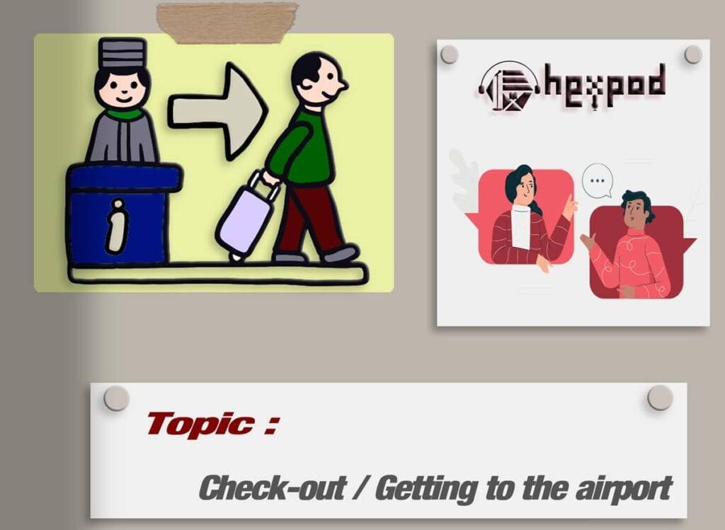 مکالمه موضوعی زبان انگلیسی - Check-out / Getting to the airport
