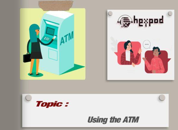 مکالمه انگلیسی در بانک | استفاده از دستگاه خودپرداز در انگلیسی